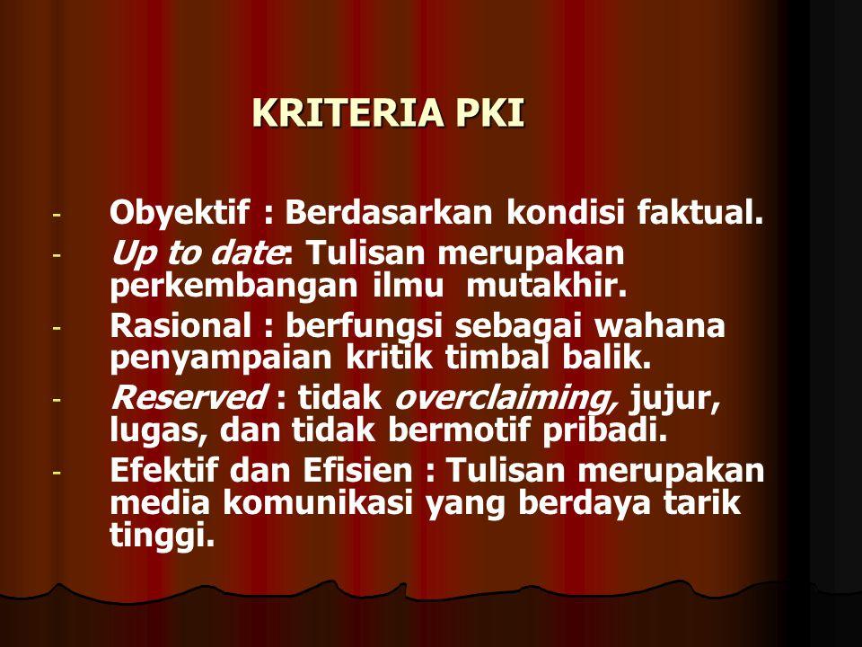 KRITERIA PKI Obyektif : Berdasarkan kondisi faktual.