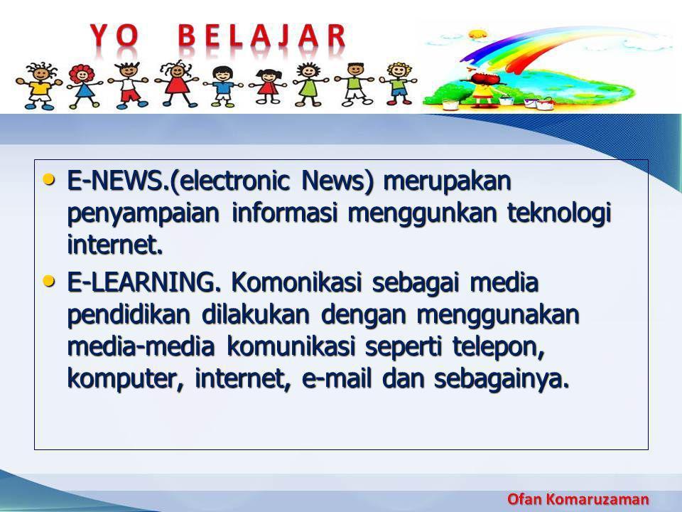 E-NEWS.(electronic News) merupakan penyampaian informasi menggunkan teknologi internet.
