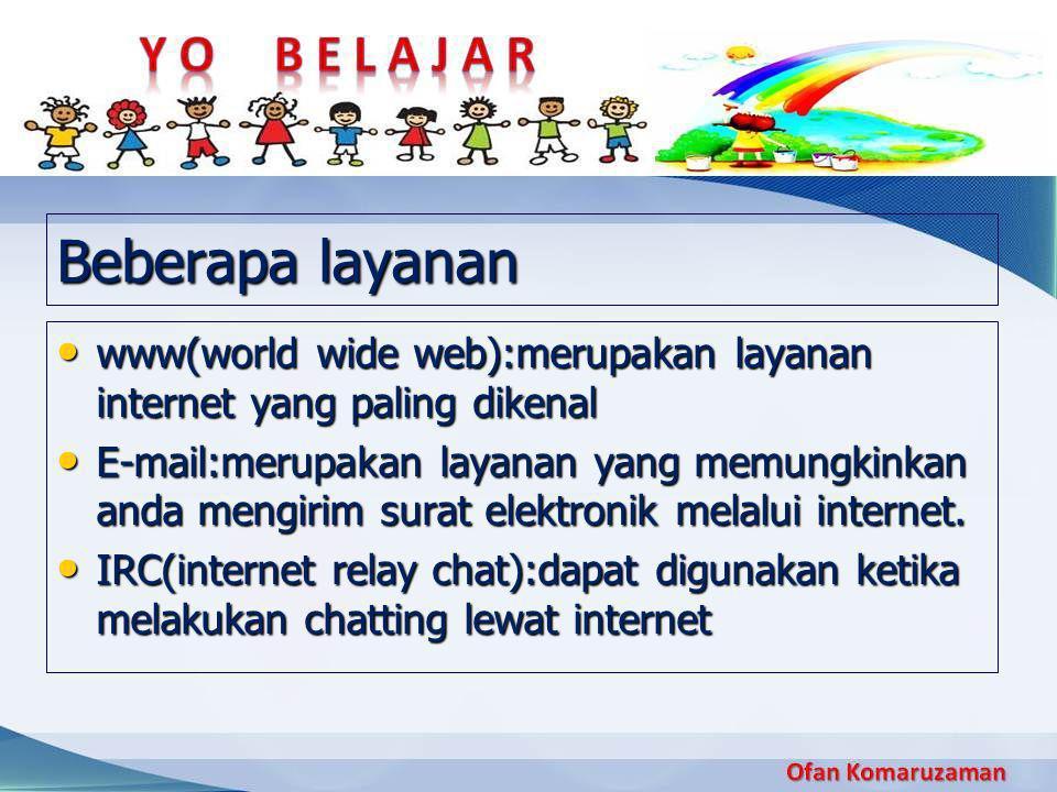 Beberapa layanan www(world wide web):merupakan layanan internet yang paling dikenal.
