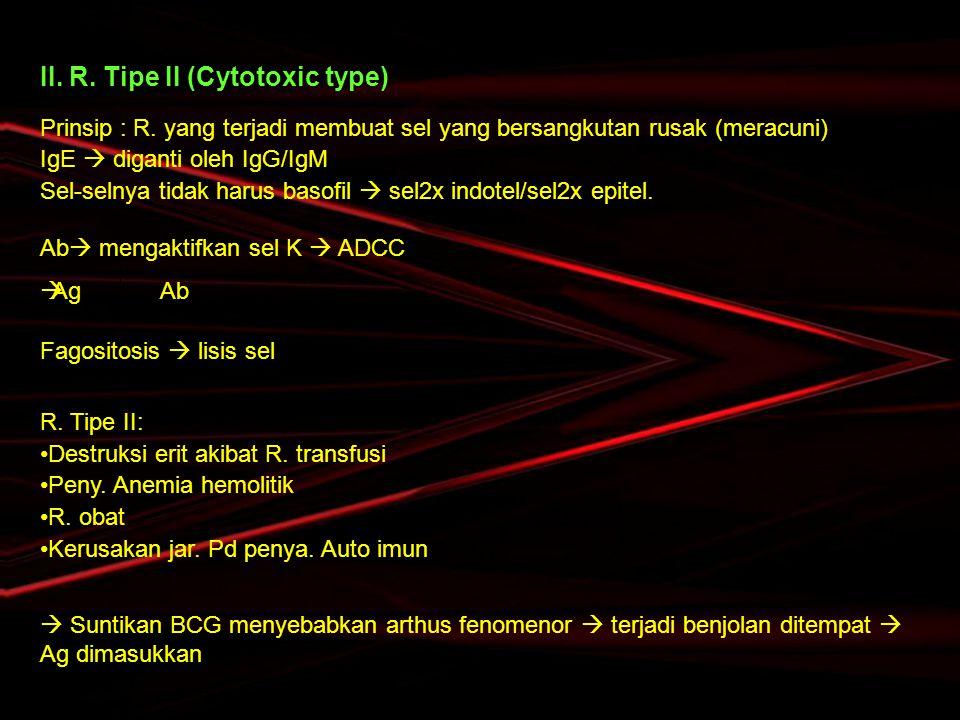 II. R. Tipe II (Cytotoxic type)
