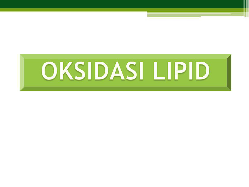 OKSIDASI LIPID