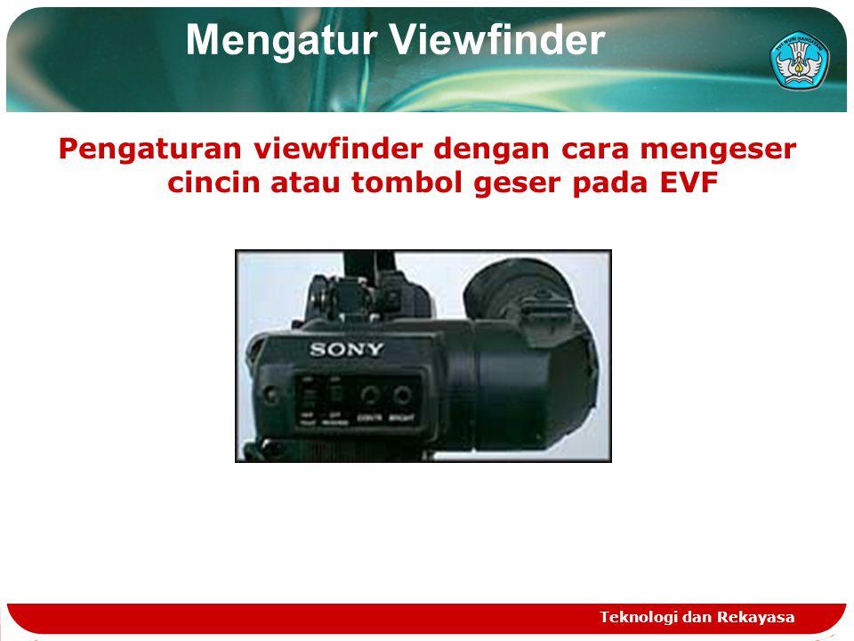 Mengatur Viewfinder Pengaturan viewfinder dengan cara mengeser cincin atau tombol geser pada EVF.