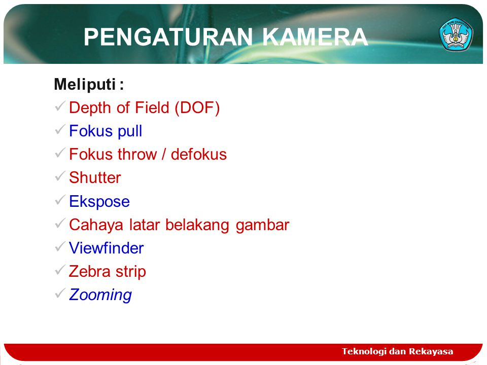 PENGATURAN KAMERA Meliputi : Depth of Field (DOF) Fokus pull