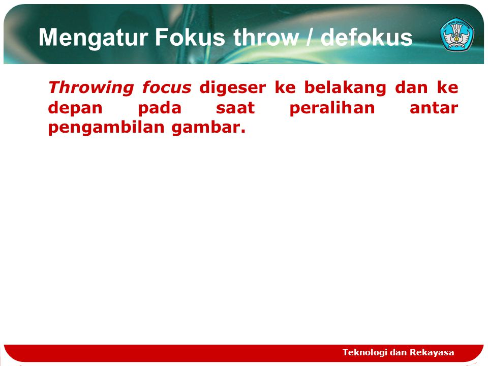 Mengatur Fokus throw / defokus