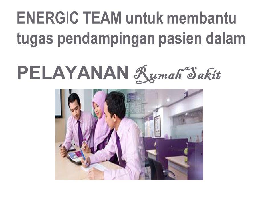 ENERGIC TEAM untuk membantu tugas pendampingan pasien dalam