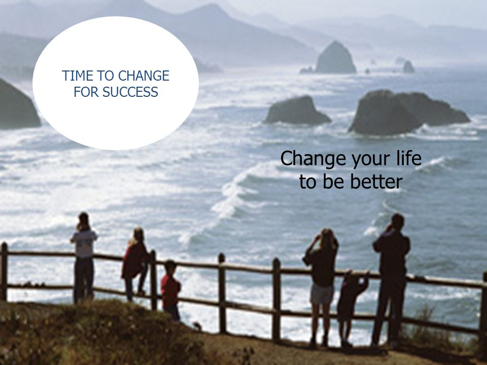 Change your life to be better