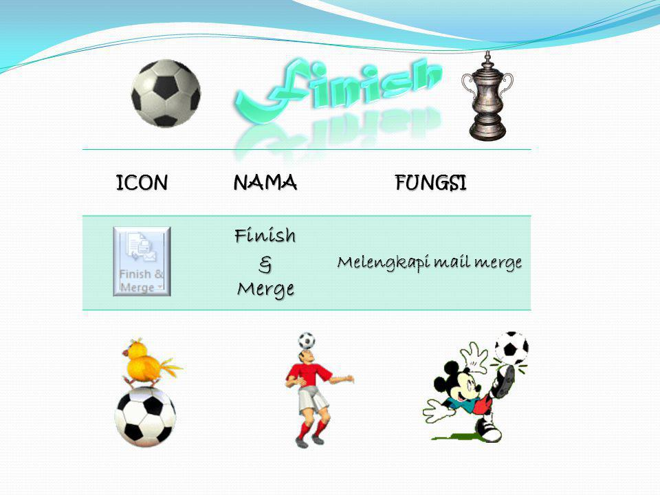 Finish ICON NAMA FUNGSI Finish & Merge Melengkapi mail merge