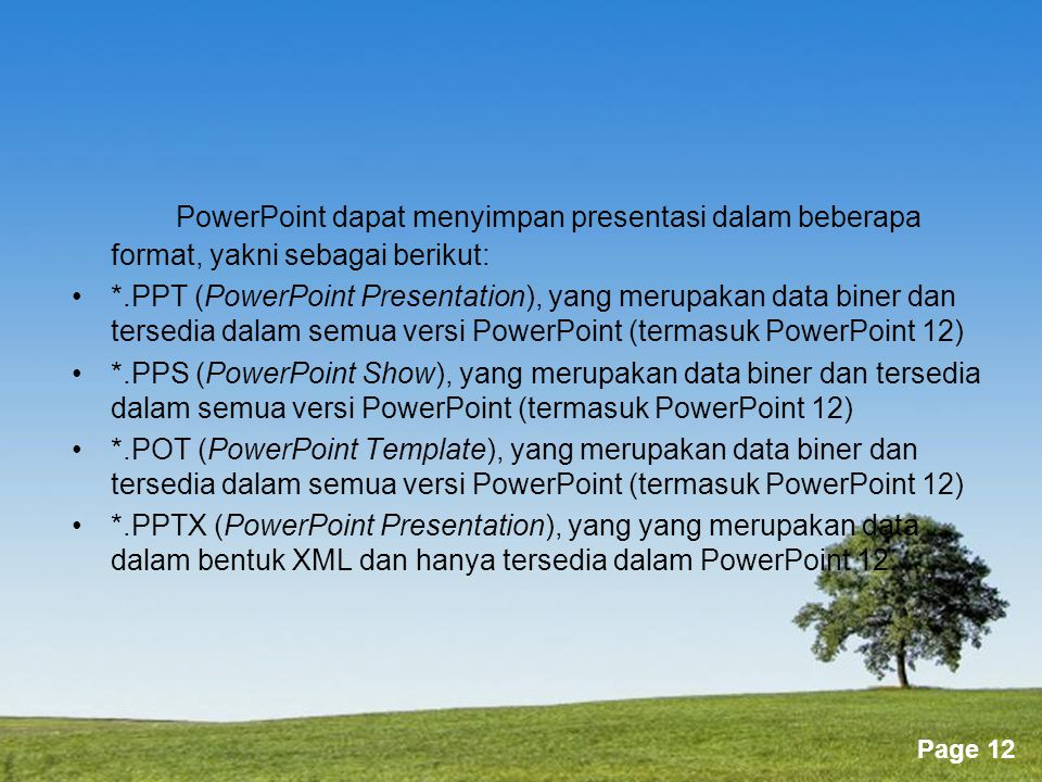 PowerPoint dapat menyimpan presentasi dalam beberapa format, yakni sebagai berikut: