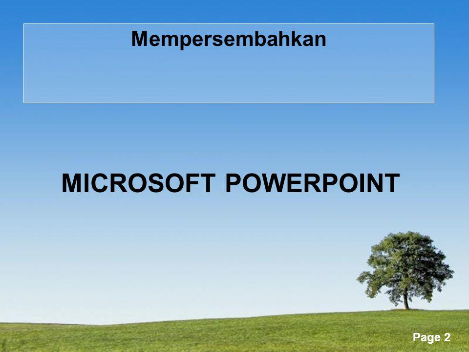 Mempersembahkan MICROSOFT POWERPOINT