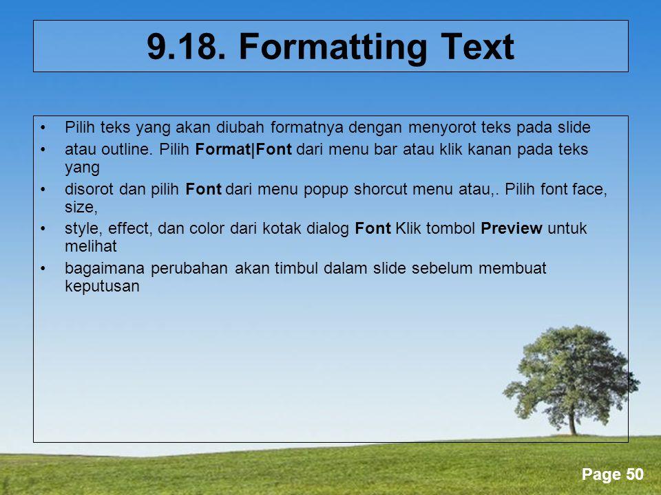 9.18. Formatting Text Pilih teks yang akan diubah formatnya dengan menyorot teks pada slide.