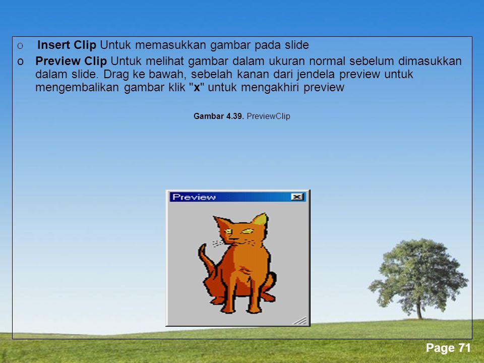O Insert Clip Untuk memasukkan gambar pada slide