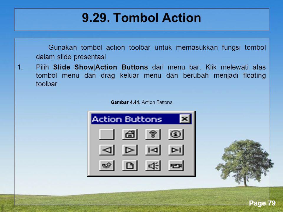 9.29. Tombol Action Gunakan tombol action toolbar untuk memasukkan fungsi tombol dalam slide presentasi.