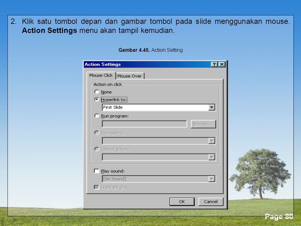 2. Klik satu tombol depan dan gambar tombol pada slide menggunakan mouse. Action Settings menu akan tampil kemudian.