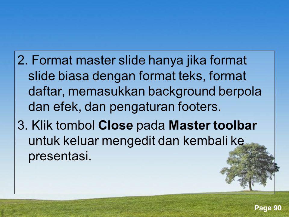 2. Format master slide hanya jika format slide biasa dengan format teks, format daftar, memasukkan background berpola dan efek, dan pengaturan footers.