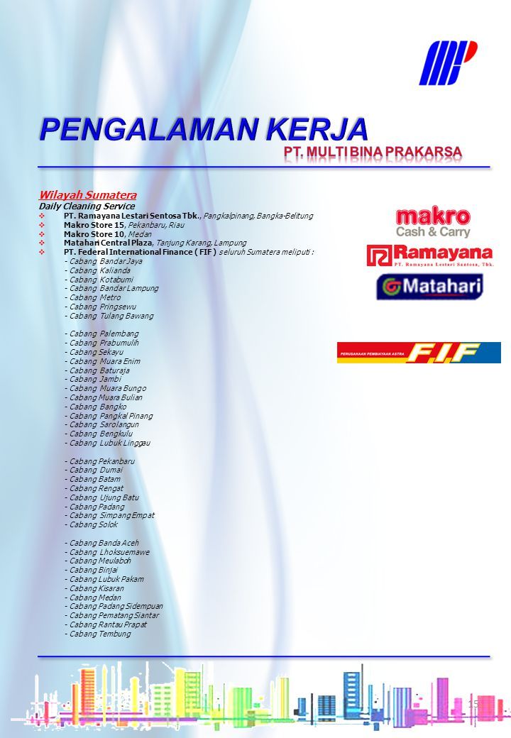 PENGALAMAN KERJA PT. MULTI BINA PRAKARSA Wilayah Sumatera