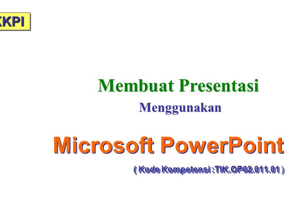 Microsoft PowerPoint ( Kode Kompetensi :TIK.OP02.011.01 )