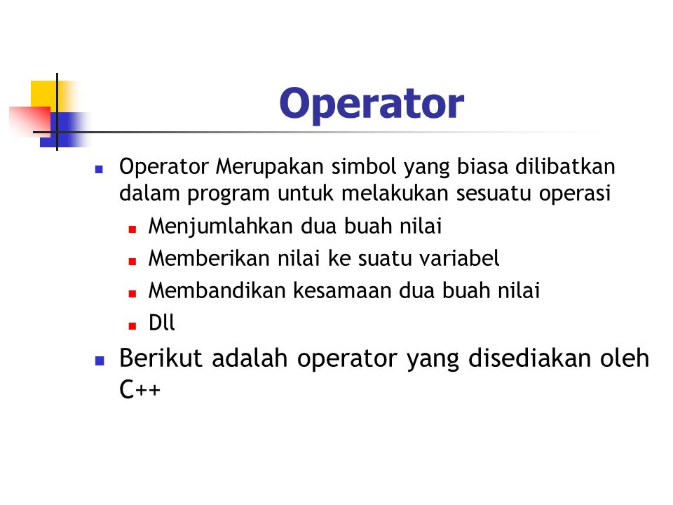 Operator Berikut adalah operator yang disediakan oleh C++