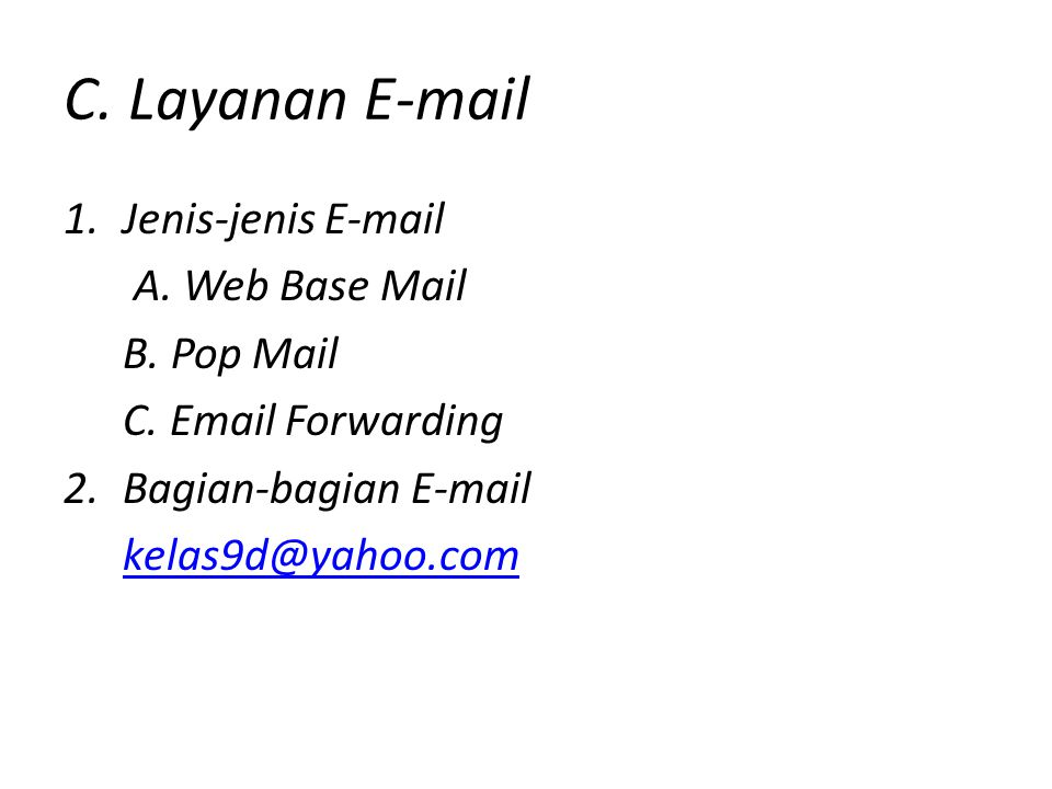 C. Layanan  Jenis-jenis  A. Web Base Mail B. Pop Mail