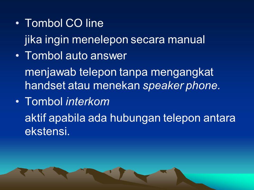 Tombol CO line jika ingin menelepon secara manual. Tombol auto answer. menjawab telepon tanpa mengangkat handset atau menekan speaker phone.