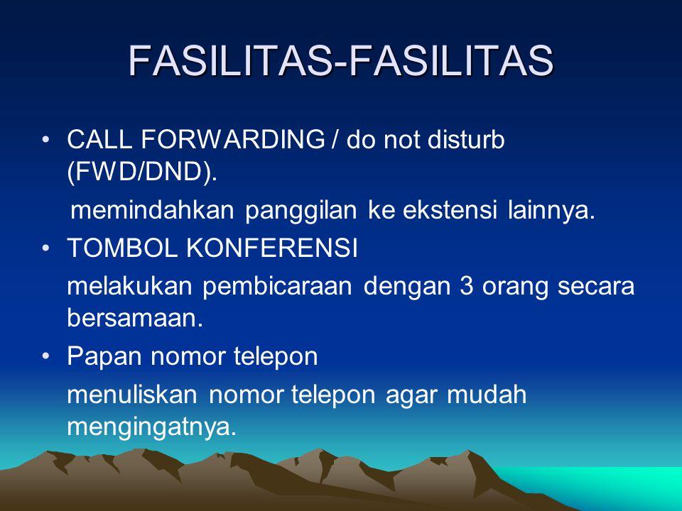 FASILITAS-FASILITAS CALL FORWARDING / do not disturb (FWD/DND).