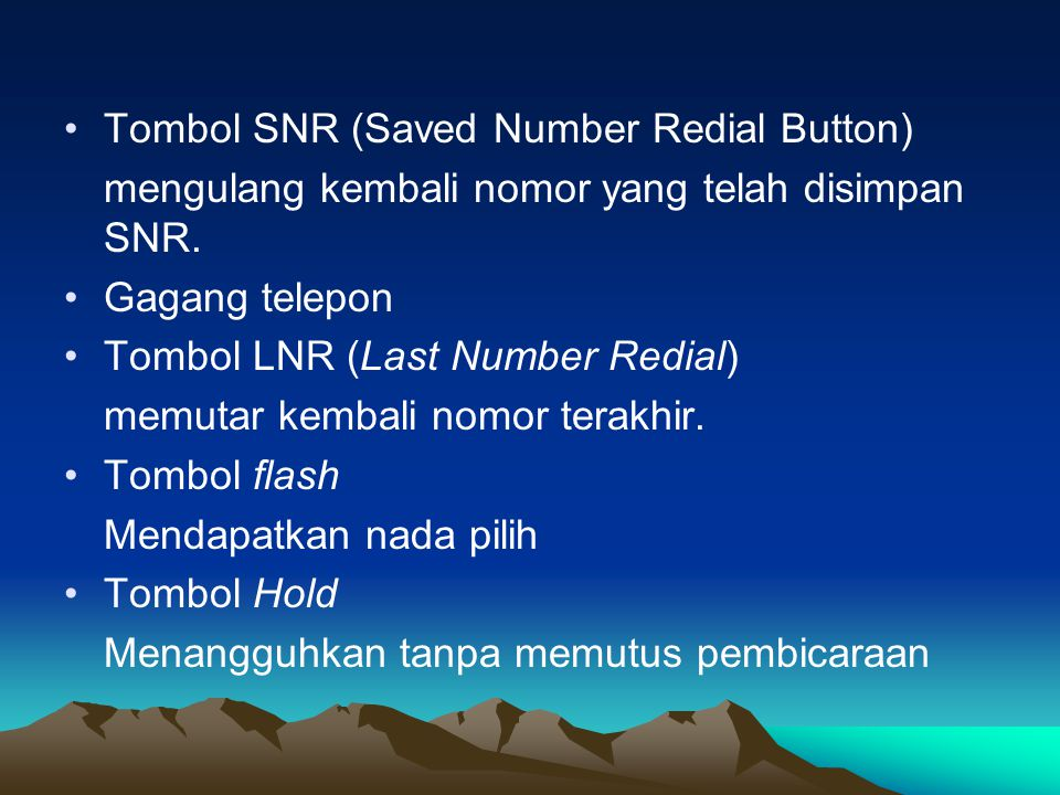 Tombol SNR (Saved Number Redial Button)