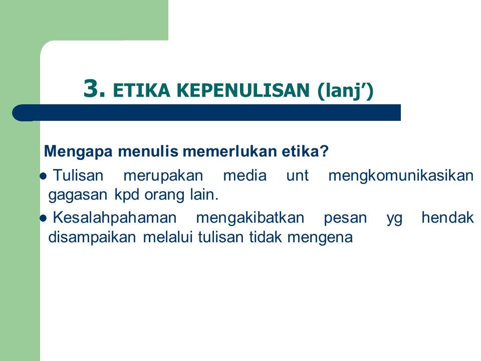 3. ETIKA KEPENULISAN (lanj')