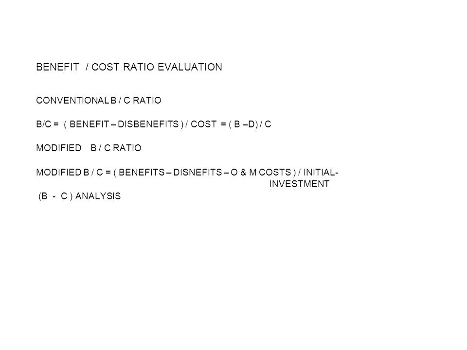 BENEFIT / COST RATIO EVALUATION
