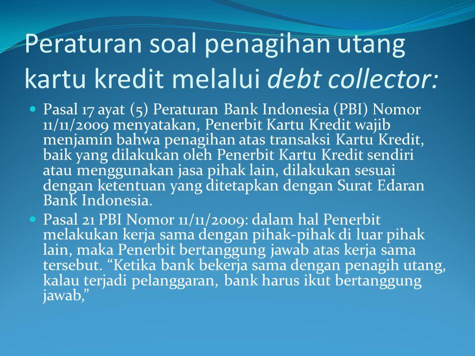 Peraturan soal penagihan utang kartu kredit melalui debt collector: