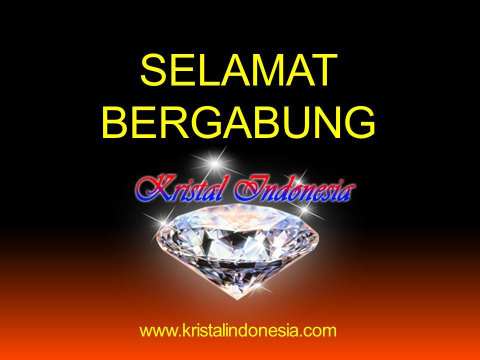 SELAMAT BERGABUNG www.kristalindonesia.com