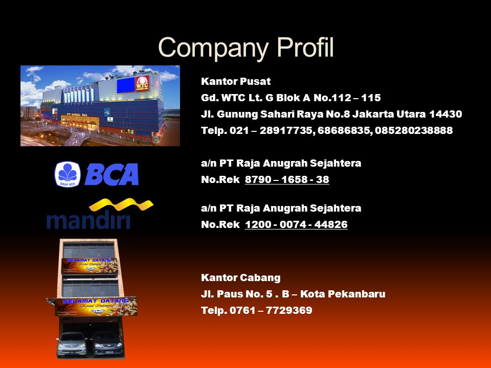 Company Profil Kantor Pusat Gd. WTC Lt. G Blok A No.112 – 115