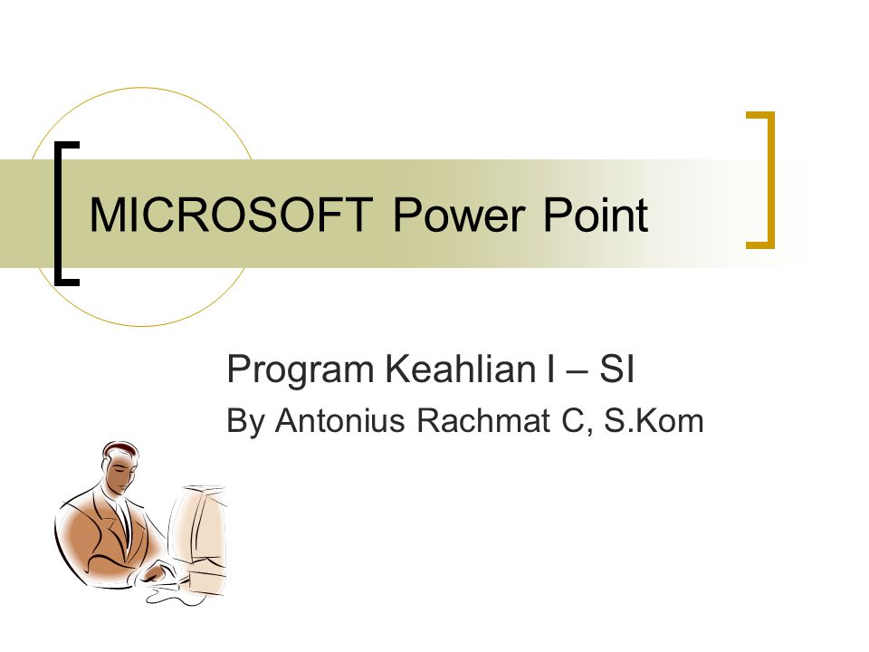 Program Keahlian I – SI By Antonius Rachmat C, S.Kom