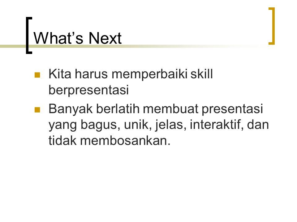 What's Next Kita harus memperbaiki skill berpresentasi