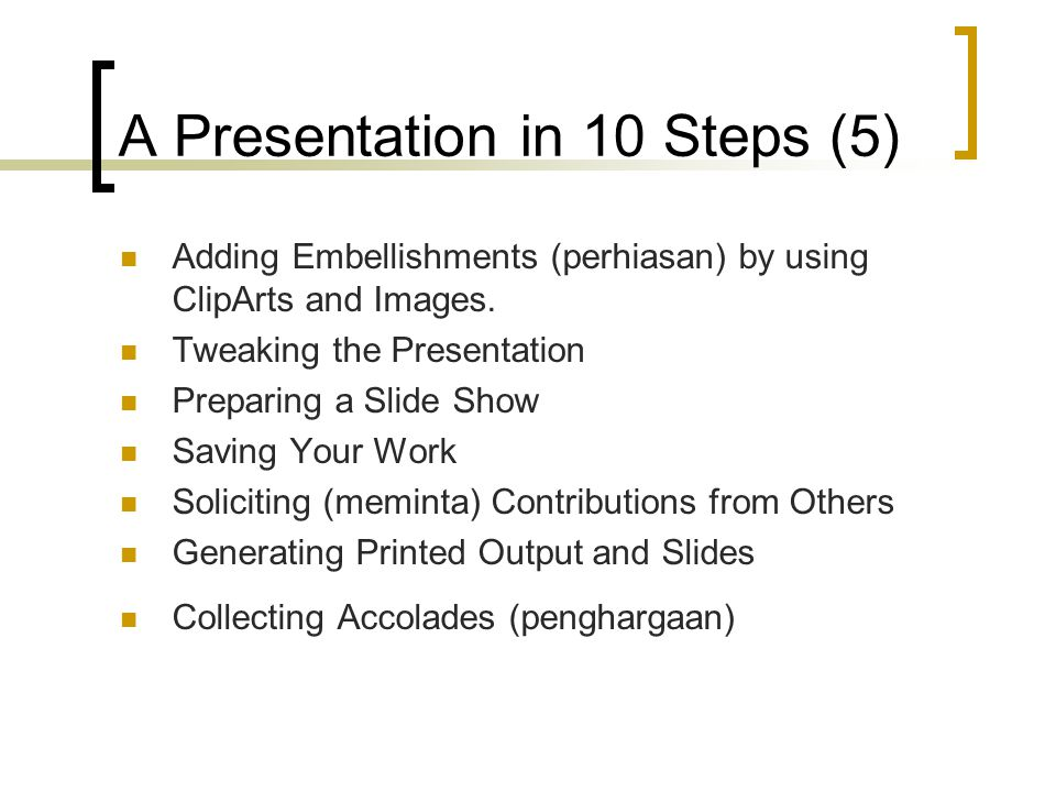 A Presentation in 10 Steps (5)