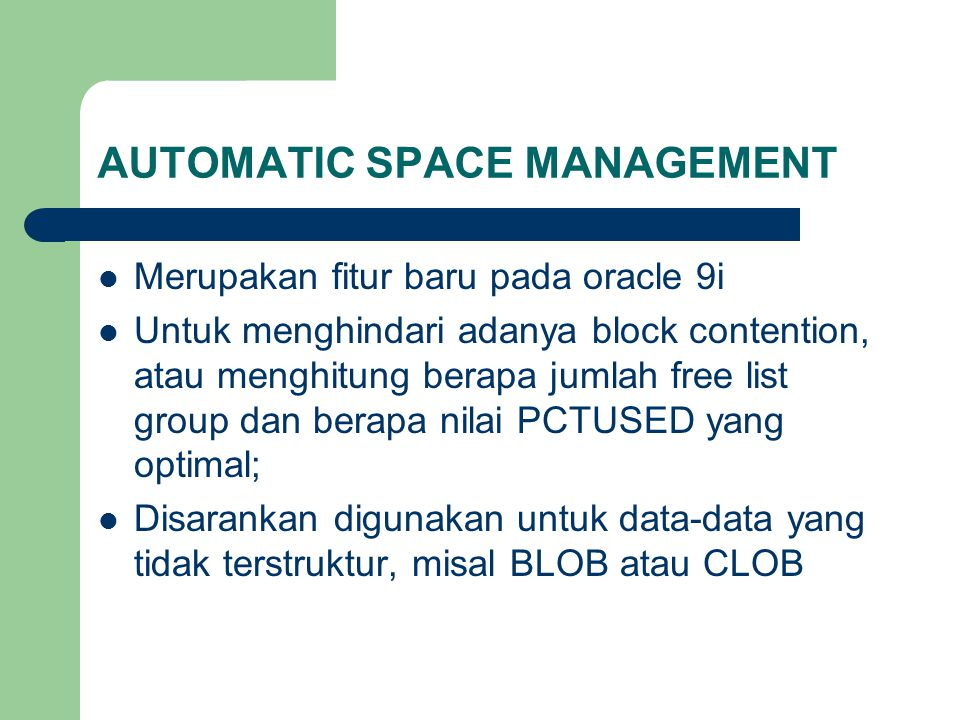 AUTOMATIC SPACE MANAGEMENT