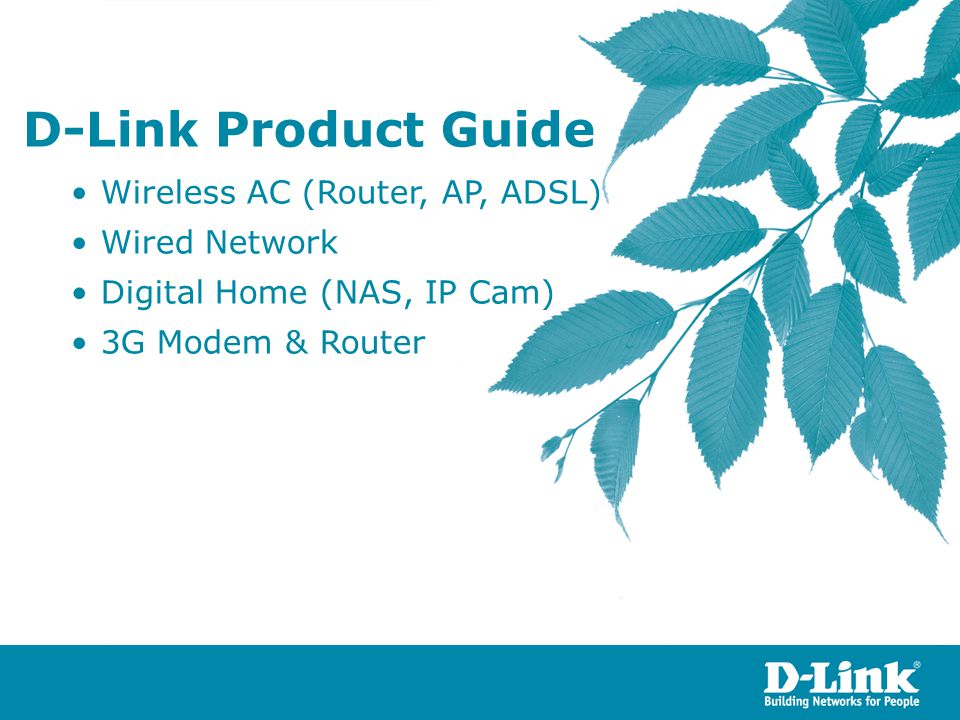 D-Link Product Guide Wireless AC (Router, AP, ADSL) Wired Network