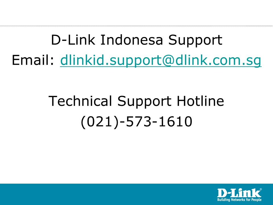 D-Link Indonesa Support Email: dlinkid. support@dlink. com