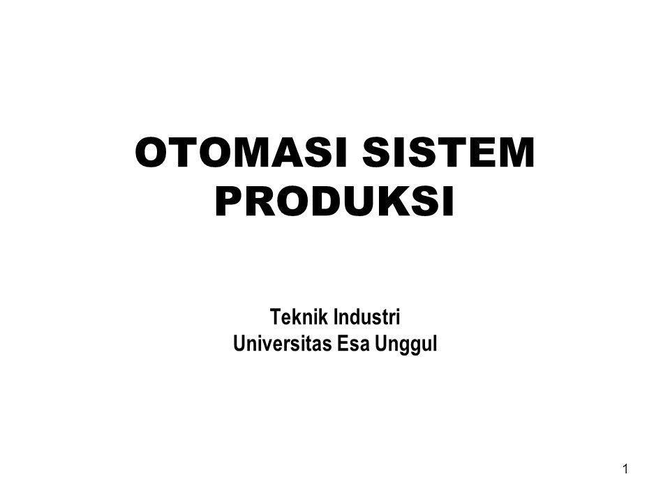 OTOMASI SISTEM PRODUKSI Teknik Industri Universitas Esa Unggul