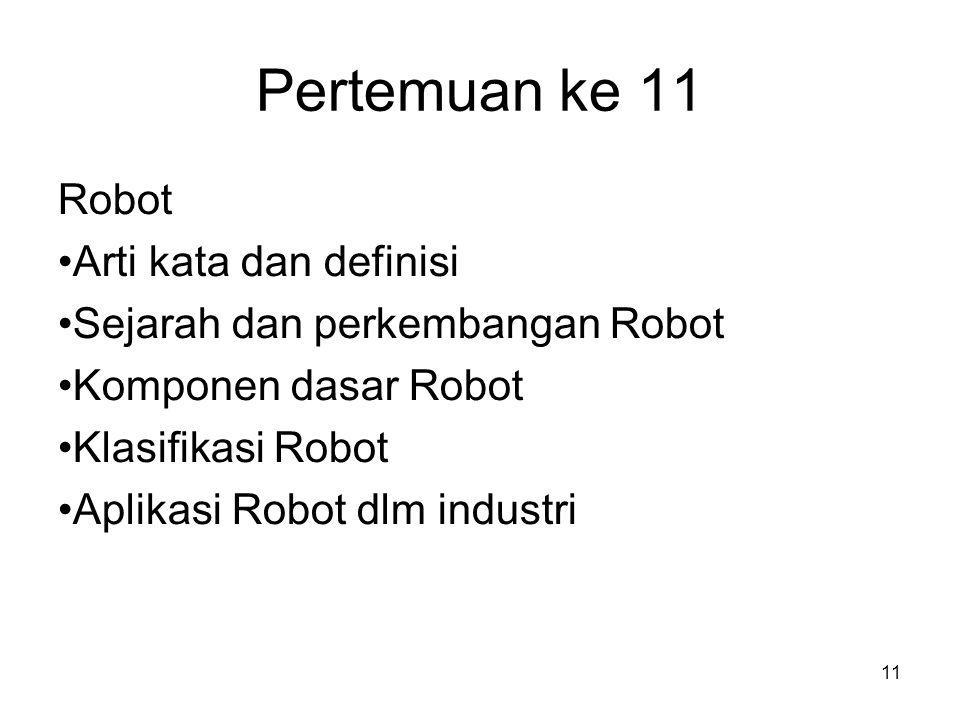 Pertemuan ke 11 Robot Arti kata dan definisi