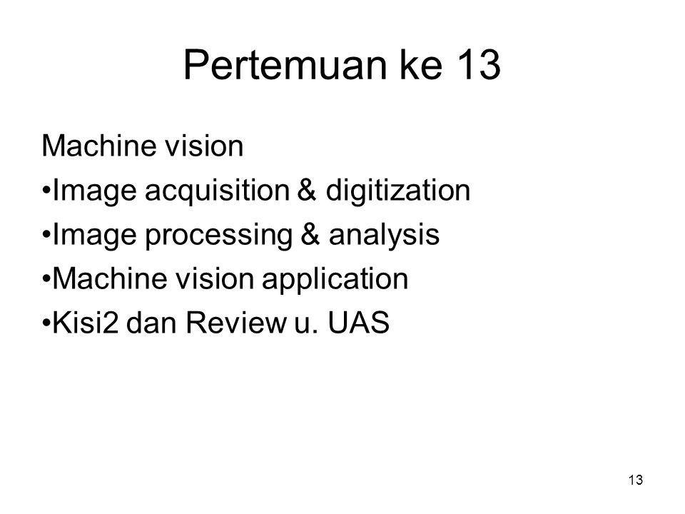 Pertemuan ke 13 Machine vision Image acquisition & digitization