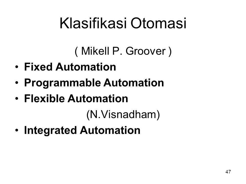 Klasifikasi Otomasi ( Mikell P. Groover ) Fixed Automation