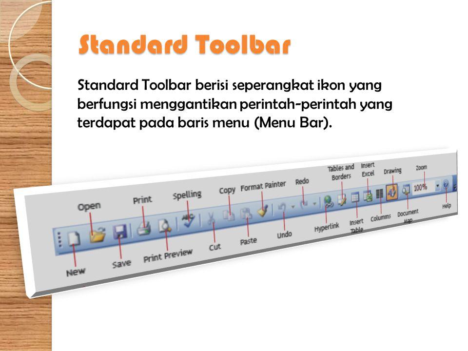 Standard Toolbar Standard Toolbar berisi seperangkat ikon yang berfungsi menggantikan perintah-perintah yang terdapat pada baris menu (Menu Bar).