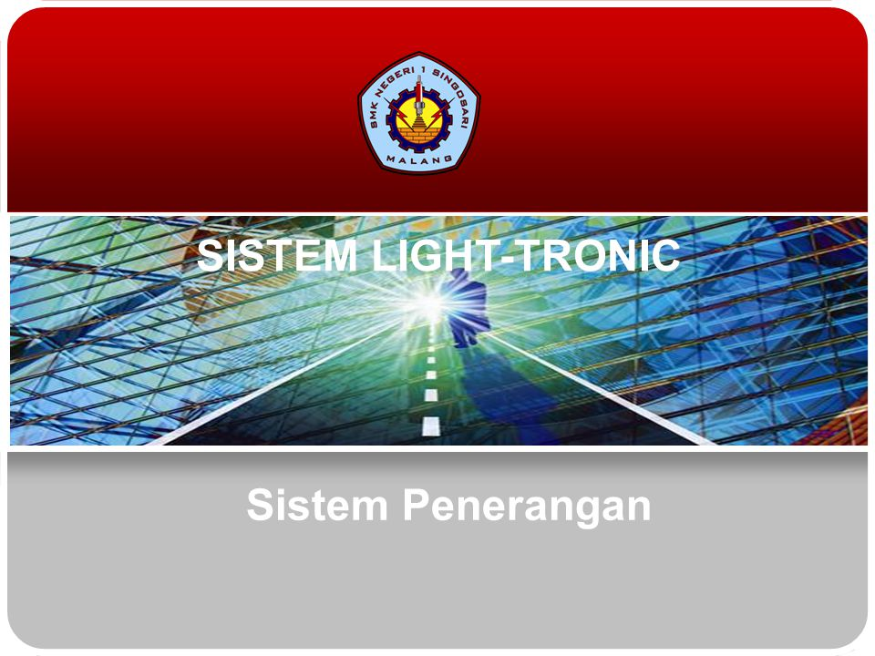SISTEM LIGHT-TRONIC Sistem Penerangan