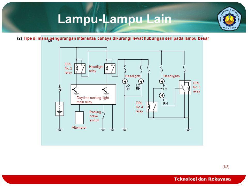 Lampu-Lampu Lain (2) Tipe di mana pengurangan intensitas cahaya dikurangi lewat hubungan seri pada lampu besar.