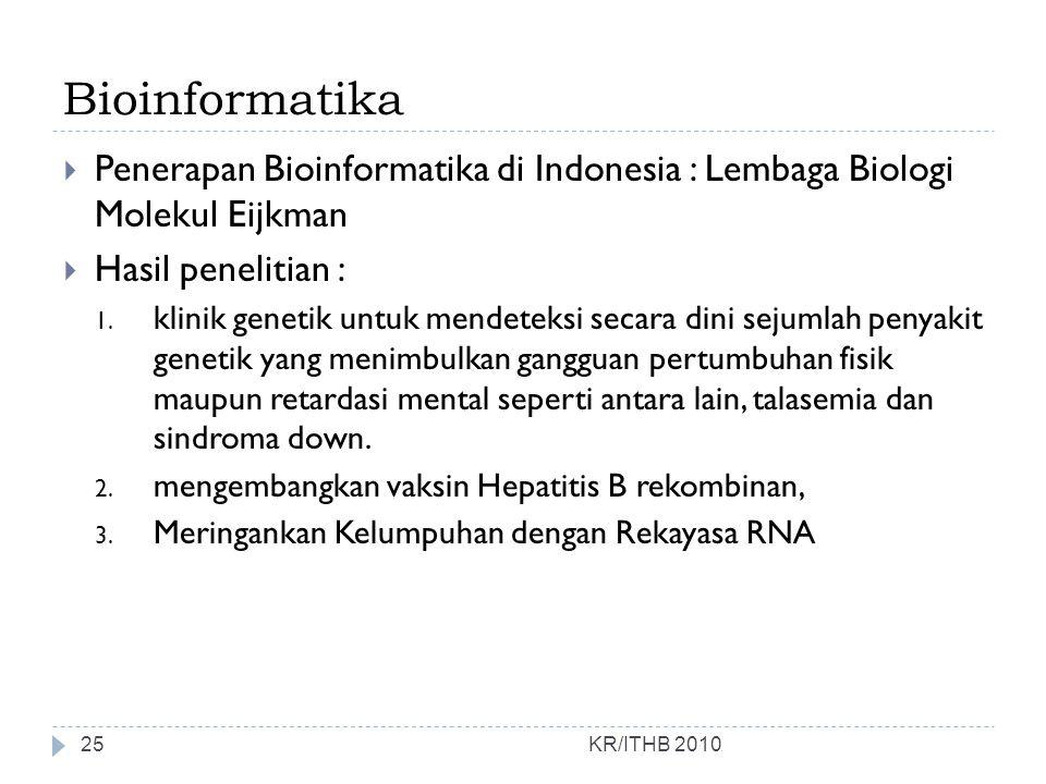 Bioinformatika Penerapan Bioinformatika di Indonesia : Lembaga Biologi Molekul Eijkman. Hasil penelitian :