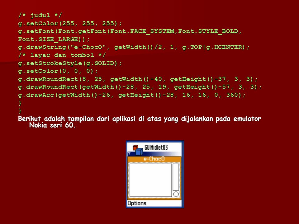 /* judul */ g.setColor(255, 255, 255); g.setFont(Font.getFont(Font.FACE_SYSTEM,Font.STYLE_BOLD, Font.SIZE_LARGE));