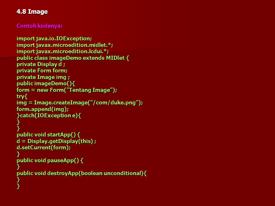 4.8 Image Contoh kodenya: import java.io.IOException;