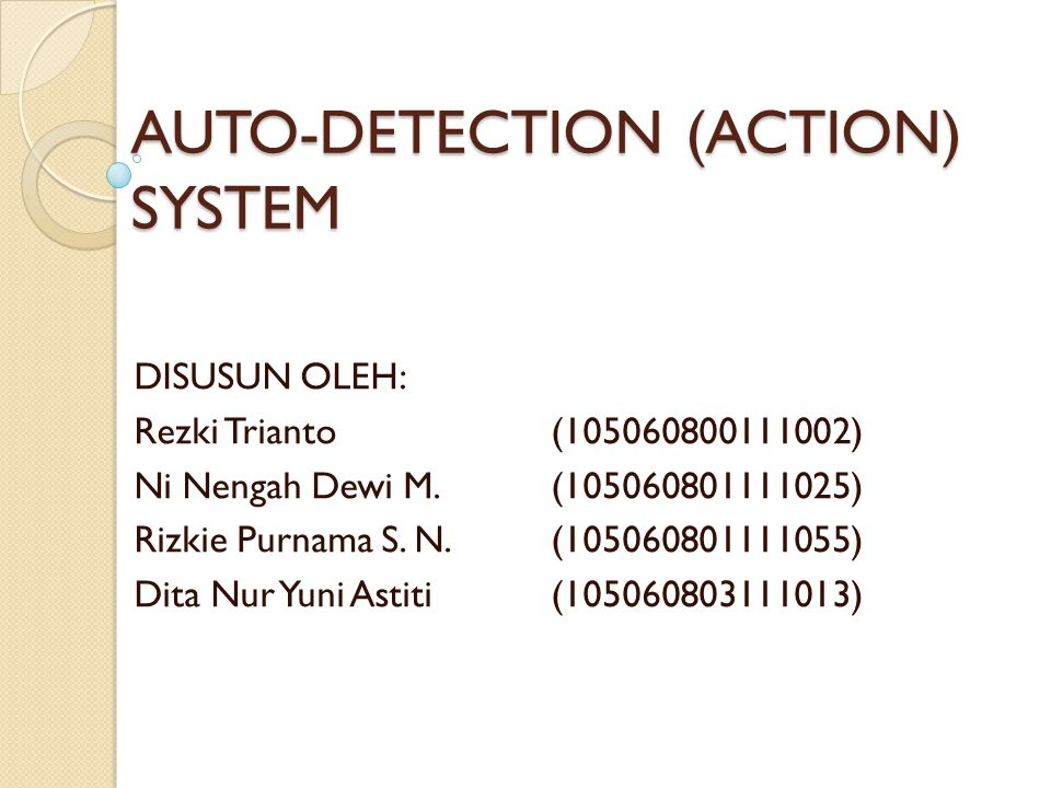 AUTO-DETECTION (ACTION) SYSTEM