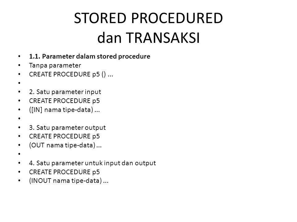 STORED PROCEDURED dan TRANSAKSI