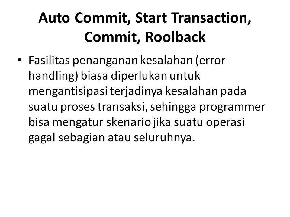 Auto Commit, Start Transaction, Commit, Roolback