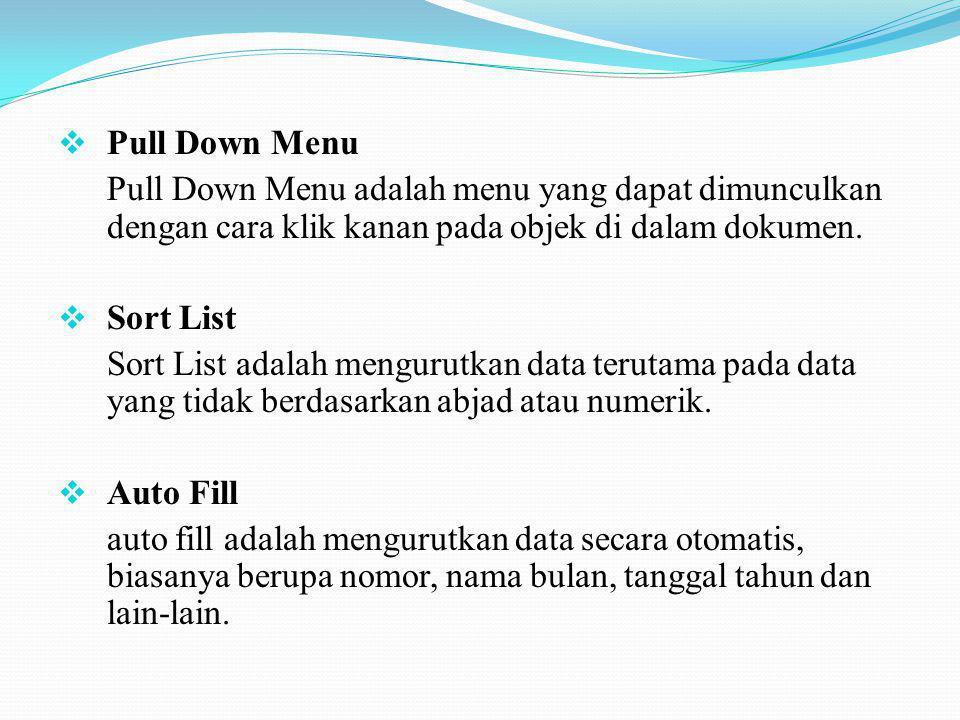 Pull Down Menu Pull Down Menu adalah menu yang dapat dimunculkan dengan cara klik kanan pada objek di dalam dokumen.